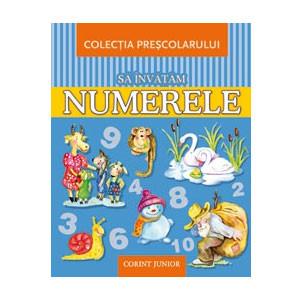 Să Învățăm Numerele. Colecția Preșcolarului