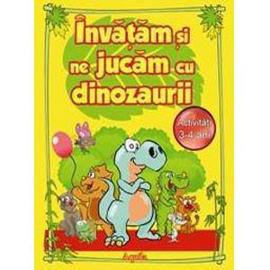 Invățăm și ne jucăm cu dinozaurii
