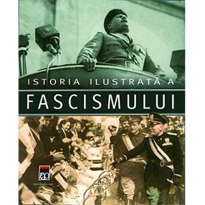 Istoria Ilustrată a Fascismului