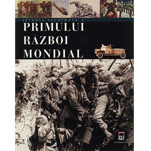 Istoria Ilustrată a Primului Război Mondial