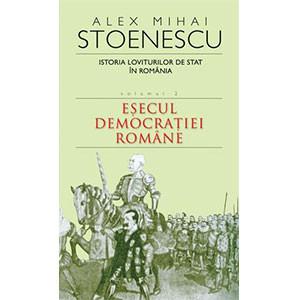 Istoria Loviturilor de Stat în România, Vol. 2. Eşecul Democraţiei Române