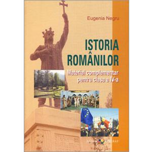 Istoria Românilor. Material Complementar pentru Clasa a IV-a