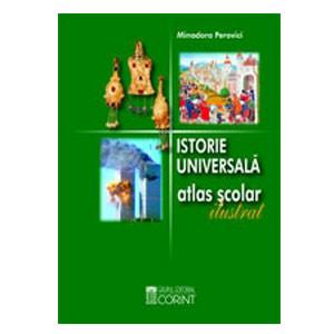 Istorie Universală. Atlas Școlar Ilustrat