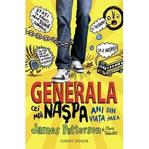 Generala. Cei mai Naşpa Ani din Viaţa Mea. Vol. 1