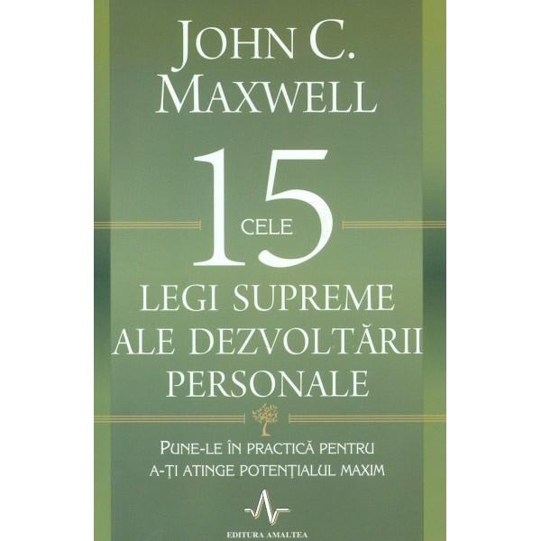 Cele 15 Legi Supreme ale Dezvoltării Personale. Pune-le în Practică pentru a-ți Atinge Potențialul Maxim