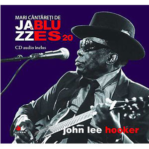 John Lee Hooker. Mari Cântăreți de Jazz și Blues. Vol. 20
