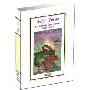 Jules Verne, Vol. 13. O călătorie spre centrul Pământului
