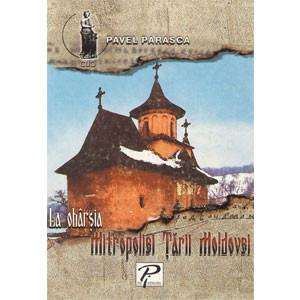 La Obârşia Mitropoliei Ţării Moldovei