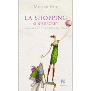 La Shopping și nu Regret. Manual de Stil pe Timp de Criză