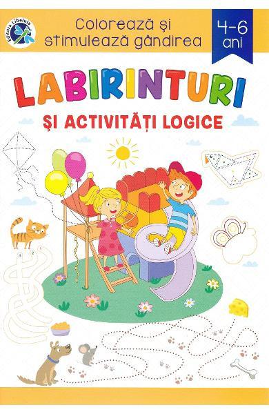 Colorează și stimulează gândirea Labirinturi și activități logice 4-6 ani