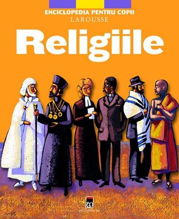 Religiile. Enciclopedia pentru copii