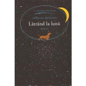 Lătrând la Lună: Roman