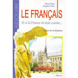 Le Français. Et si la France M`etait Contee... Sujets de Civilisation