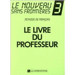 Le Nouveau Sans Frontières 3  Méthode de français (Livre du professeur)