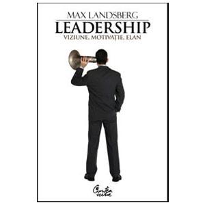 Leadership. Viziune, motivaţie, elan - Ediţia a II-a