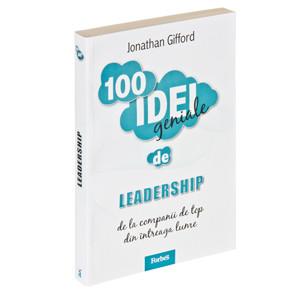 100 Idei Geniale. Vol. 2 - Leadership