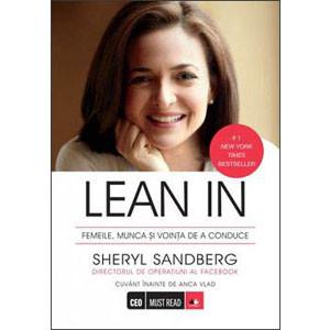 Lean In. Femeile, Munca şi Voinţa de a Conduce