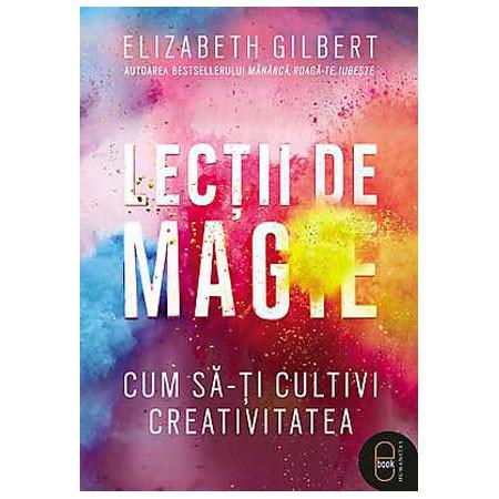Lecții de Magie. Cum să-ți cultivi creativitatea [Carte Electronică]