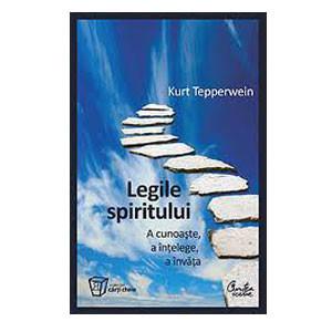 Legile spiritului - A cunoaşte, a înţelege, a învăţa