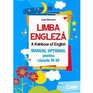 Limba Engleză. A Rainbow of English. Manual Opțional pentru cl. IV-VI