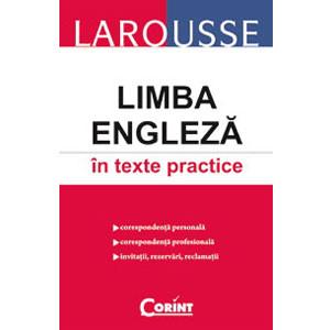 Limba Engleză în Texte Practice. Larousse