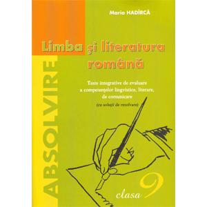 Limba Română cl. 9: Teste Integrative de Evaluare a Competențelor Lingvistice, Literare, de Comunicare (cu soluții de rezolvare)
