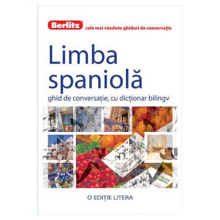 Limba Spaniolă. Ghid de Conversație, cu Dicționar Bilingv