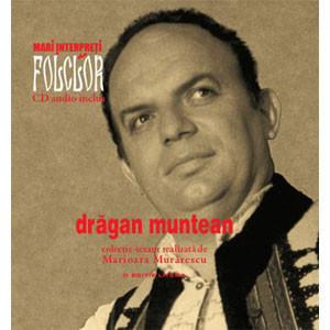 Drăgan Muntean. Mari Interpreţi de Folclor. Vol. 3. Carte + CD