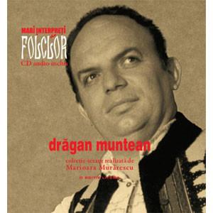 Drăgan Muntean. Mari Interpreţi de Folclor. Vol. 3. Carte + CD