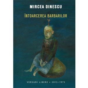 Întoarcerea Barbarilor. Versuri Libere. 2013-1973