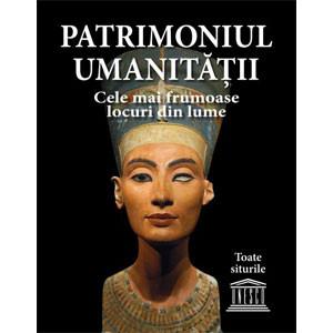 Patrimoniul Umanității. Cele mai Frumoase Locuri din Lume