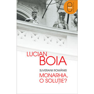 Suveranii României. Monarhia, o soluţie? [eBook]