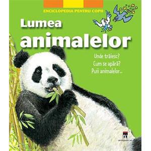 Lumea Animalelor. Enciclopedia pentru copii