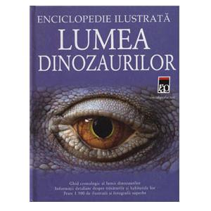 Enciclopedie Ilustrată. Lumea Dinozaurilor