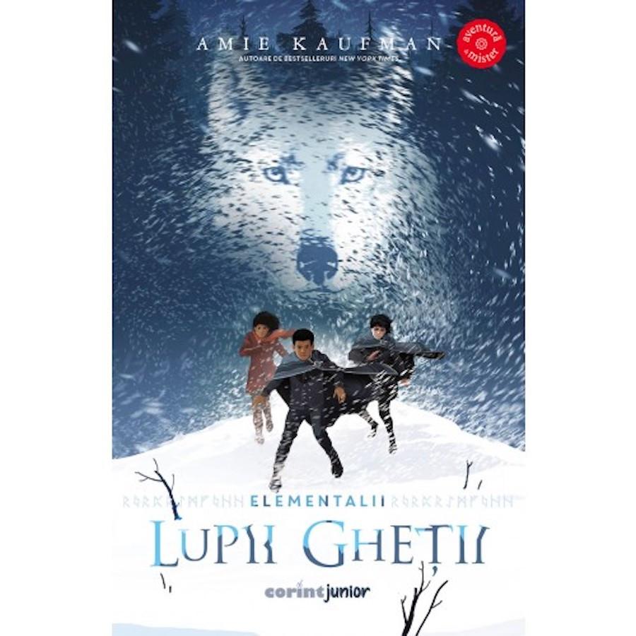 Lupii gheții (vol.1 din Seria Elementalii)