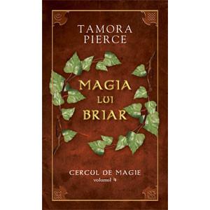 """Magia lui Briar. Vol. 4 din Seria """"Cercul de Magie"""""""