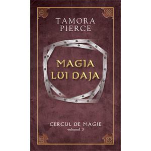 """Magia lui Daja. Vol. 3 din Seria """"Cercul de Magie"""""""