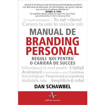 Manual de Branding Personal. Reguli noi pentru o Carieră de Succes