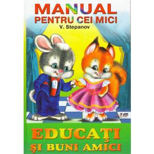 Manual pentru cei mici. Educați și buni amici