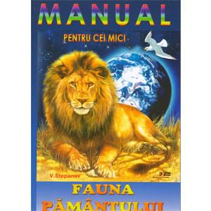 Manual pentru cei mici. Fauna Pământului