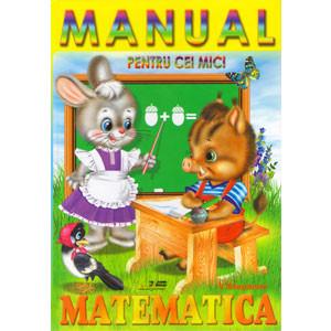 Manual pentru cei mici. Matematica