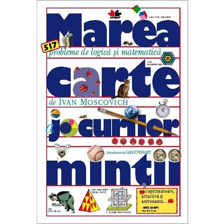 Marea carte a jocurilor minții - 517 probleme de logică și matematică [Carte de buzunar]