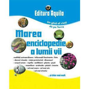 Marea enciclopedie a lumii vii - Un ghid al vieții de pe Terra