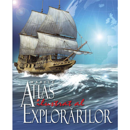 Marele Atlas Ilustrat al Explorărilor