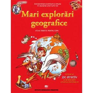 Mari explorări geografice. Atlas tematic petru copii