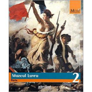 Marile Muzee ale Lumii, Vol. 02. Muzeul Luvru, Paris