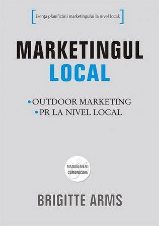 Marketingul local. Outdoor marketing. PR la nivel local