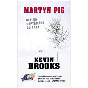 Martyn Pig. Ultima Săptămână cu Tata