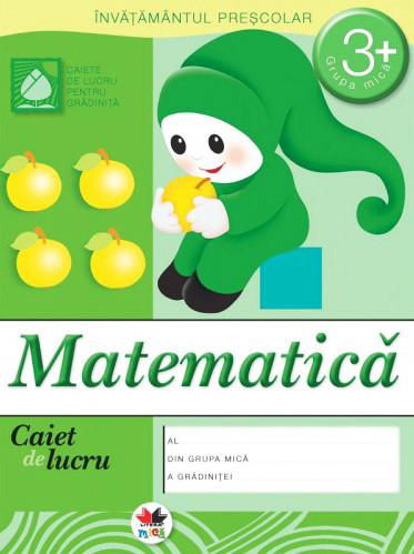 Matematică. Grupa mică 3+. Caiet de Lucru