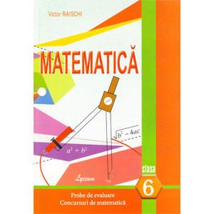 Matematica: Cl.6: Probe de Evaluare. Concursuri de Matematică